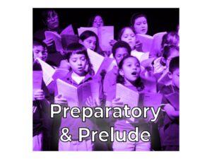 Preparatory & Prelude
